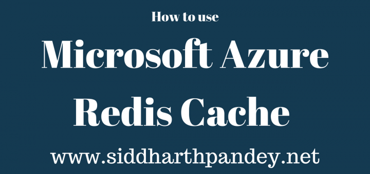 How To Use Microsoft Azure Redis Cache Siddharth Pandey